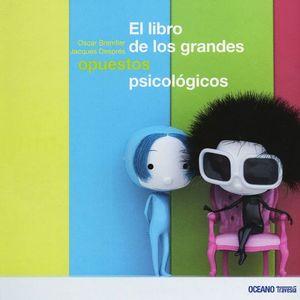 LIBRO DE LOS GRANDES OPUESTOS PSICOLOGICOS, EL / PD.