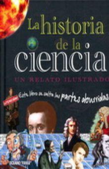 HISTORIA DE LA CIENCIA, LA. UN RELATO ILUSTRADO / PD.