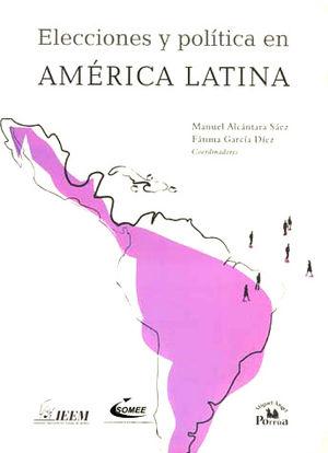 ELECCIONES Y POLITICA EN AMERICA LATINA