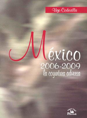 MEXICO 2006 - 2009 LA COYUNTURA ADVERSA