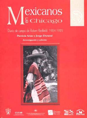 MEXICANOS EN CHICAGO. DIARIO DE CAMPO DE ROBERT REDFIELD 1924 1925