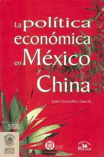POLITICA ECONOMICA EN MEXICO Y CHINA, LA