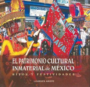 PATRIMONIO CULTURAL INMATERIAL DE MEXICO, EL. RITOS Y FESTIVIDADES