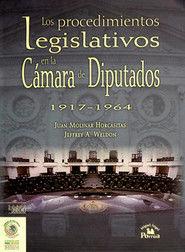 PROCEDIMIENTOS LEGISLATIVOS EN LA CAMARA DE DIPUTADOS 1917-1964, LOS