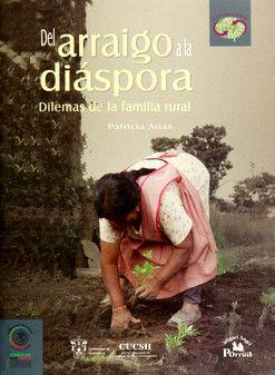 DEL ARRAIGO A LA DIASPORA. DILEMAS DE LA FAMILIA RURAL