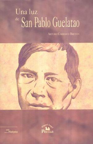 UNA LUZ DE SAN PABLO GUELATAO / 2 ED.