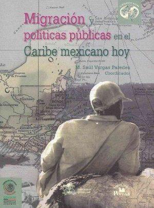 MIGRACION POLITICAS PUBLICAS EN EL CARIBE MEXICANO HOY
