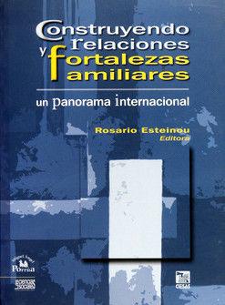 CONSTRUYENDO RELACIONES Y FORTALEZAS FAMILIARES. UN PANORAMA INTERNACIONAL