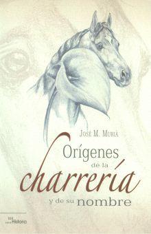 ORIGENES DE LA CHARRERIA Y DE SU NOMBRE