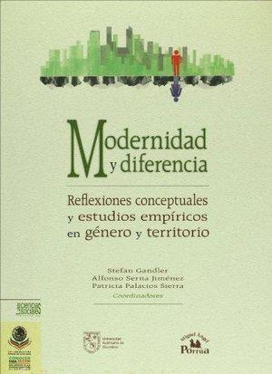 MODERNIDAD Y DIFERENCIA. REFLEXIONES CONCEPTUALES Y ESTUDIOS EMPIRICOS EN GENERO Y TERRITORIO