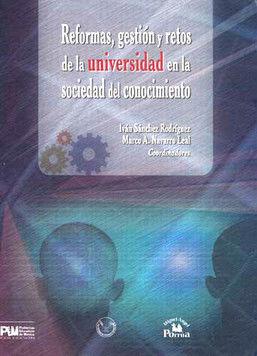 REFORMAS GESTION Y RETOS DE LA UNIVERSIDAD EN LA SOCIEDAD DEL CONOCIMIENTO