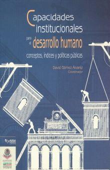 CAPACIDADES INSTITUCIONALES PARA EL DESARROLLO HUMANO. CONCEPTOS INDICES Y POLITICAS PUBLICAS