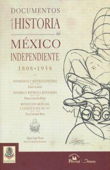 DOCUMENTOS PARA LA HISTORIA DEL MEXICO INDEPENDIENTE 1808- 1938 / PD.
