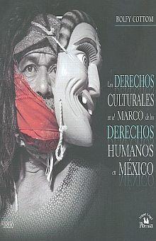 DERECHOS CULTURALES EN EL MARCO DE LOS DERECHOS HUMANOS EN MEXICO, LOS