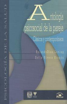 ANTOLOGIA PSICOSOCIAL DE LA PAREJA. CLASICOS CONTEMPORANEOS