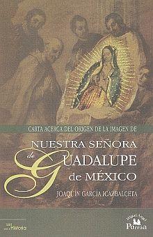 CARTA ACERCA DEL ORIGEN DE LA IMAGEN DE NUESTRA SEÑORA DE GUADALUPE DE MEXICO