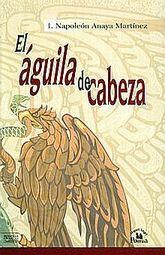 AGUILA DE CABEZA, EL