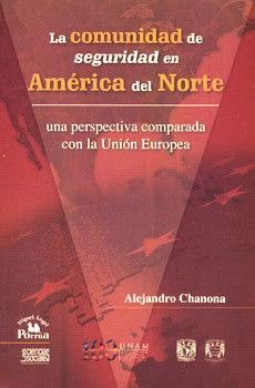COMUNIDAD DE SEGURIDAD EN AMERICA DEL NORTE, LA. UNA PERSPECTIVA COMPARADA CON LA UNION EUROPEA