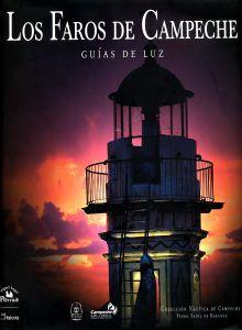 FAROS DE CAMPECHE, LOS. GUIAS DE LUZ / PD.