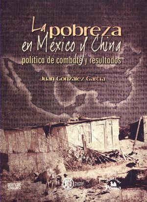 POBREZA EN MEXICO Y CHINA, LA. POLITICA DE COMBATE Y RESULTADOS