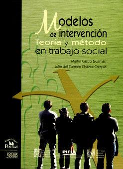 MODELOS DE INTERVENCION. TEORIA Y METODO EN TRABAJO SOCIAL