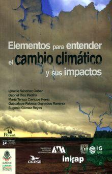 ELEMENTOS PARA ENTENDER EL CAMBIO CLIMATICO Y SUS IMPACTOS