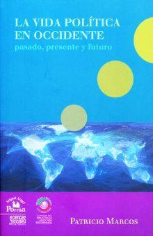 VIDA POLITICA EN OCCIDENTE, LA. PASADO PRESENTE Y FUTURO