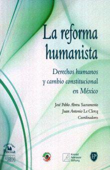 REFORMA HUMANISTA, LA. DERECHOS HUMANOS Y CAMBIO CONSTITUCIONAL EN MEXICO