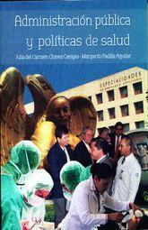 ADMINISTRACION PUBLICA Y POLITICAS DE SALUD