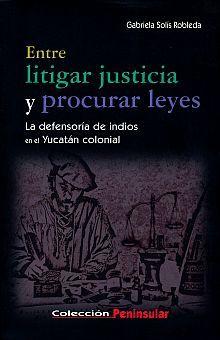 ENTRE LITIGAR JUSTICIA Y PROCURAR LEYES