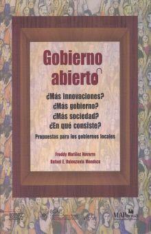 GOBIERNO ABIERTO. MAS INNOVACIONES MAS GOBIERNO MAS SOCIEDAD EN QUE CONSISTE