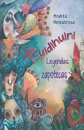 XCUIDIHUINI. LEYENDAS ZAPOTECAS