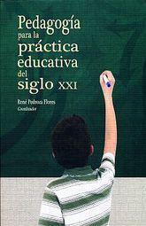 PEDAGOGIA PARA LA PRACTICA EDUCATIVA DEL SIGLO XXI