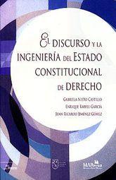 DISCURSO Y LA INGENIERIA DEL ESTADO CONSTITUCIONAL DE DERECHO, EL
