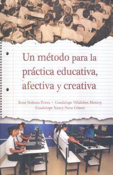 UN METODO PARA LA PRACTICA EDUCATIVA AFECTIVA Y CREATIVA