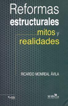 REFORMAS ESTRUCTURALES MITOS Y REALIDADES