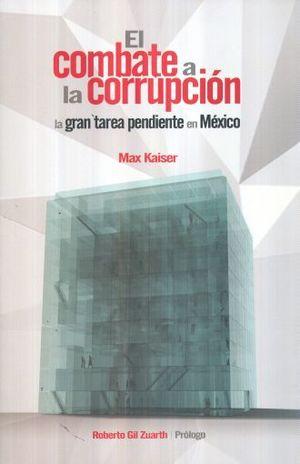 COMBATE A LA CORRUPCION LA GRAN TAREA PENDIENTE EN MEXICO, EL