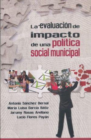 EVALUACION DE IMPACTO DE UNA POLITICA SOCIAL MUNICIPAL, LA