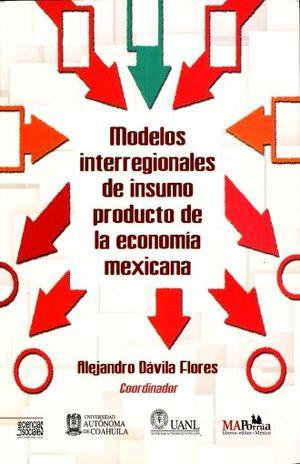 MODELOS INTERREGIONALES DE INSUMO PRODUCTO DE LA ECONOMIA MEXICANA