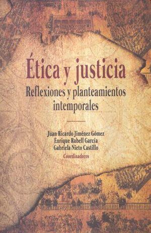 ETICA Y JUSTICIA. REFLEXIONES Y PLANTEAMIENTOS INTEMPORALES