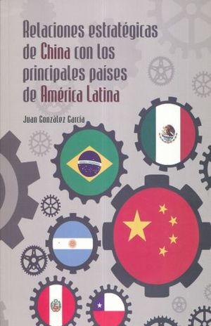 RELACIONES ESTRATEGICAS DE CHINA CON LOS PRINCIPALES PAISES DE AMERICA LATINA
