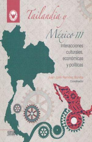 TAILANDIA Y MEXICO III. INTERACCIONES CULTURALES ECONOMICAS Y POLITICAS