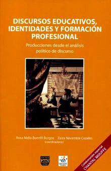 DISCURSOS EDUCATIVOS IDENTIDADES Y FORMACION PROFESIONAL. PRODUCCIONES DESDE EL ANALISIS POLITICO DE DISCURSO