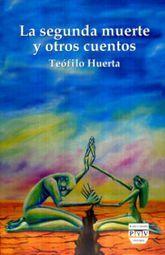 SEGUNDA MUERTE Y OTROS CUENTOS, LA