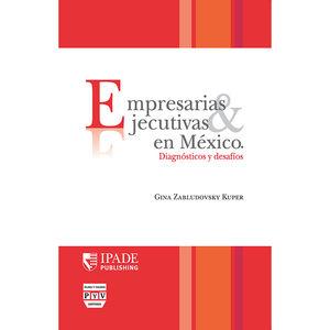 EMPRESARIAS Y EJECUTIVAS EN MEXICO. DIAGNOSTICOS Y DESAFIOS