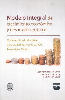 MODELO INTEGRAL DE CRECIMIENTO ECONOMICO Y DESARROLLO REGIONAL