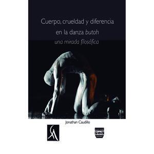Cuerpo crueldad y diferencia en la danza butoh. Una mirada filosófica