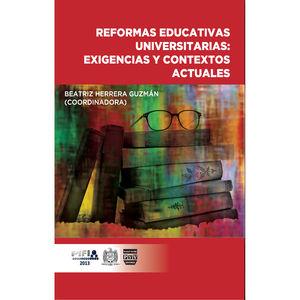 REFORMAS EDUCATIVAS UNIVERSITARIAS. EXIGENCIAS Y CONTEXTOS ACTUALES