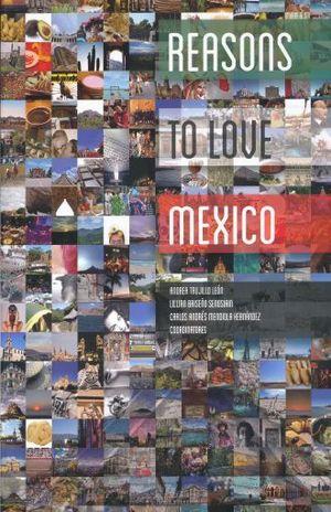 REASONS TO LOVE MEXICO / 2 ED.