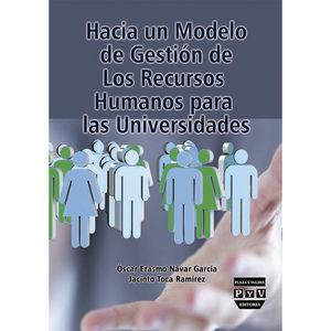 HACIA UN MODELO DE GESTION DE LOS RECURSOS HUMANOS PARA LAS UNIVERSIDADES